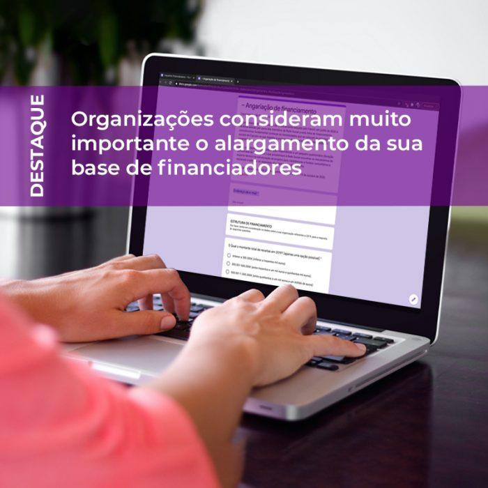 Organizações consideram muito importante o alargamento da sua base de financiadores