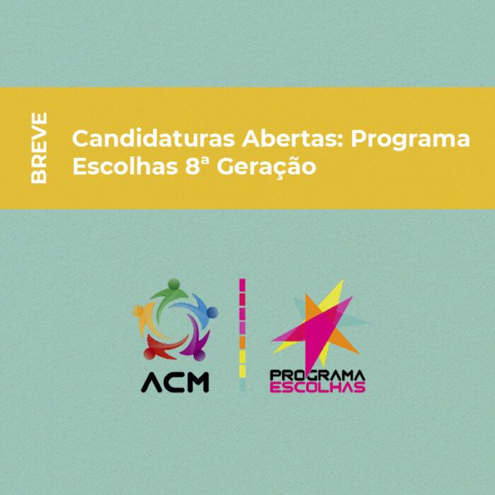 Estão abertas as Candidaturas ao Programa Escolhas 8ª Geração