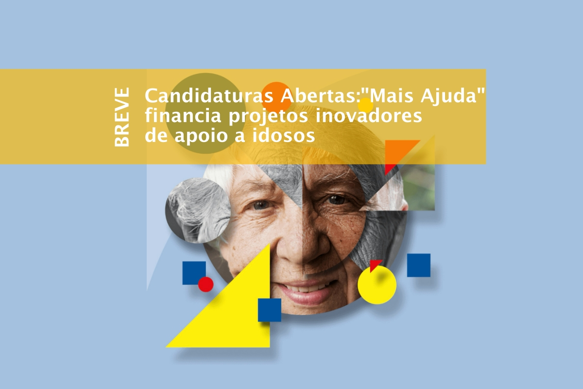 """Imagem para divulgação das Candidaturas abertas ao Programa """"Mais Ajuda"""""""