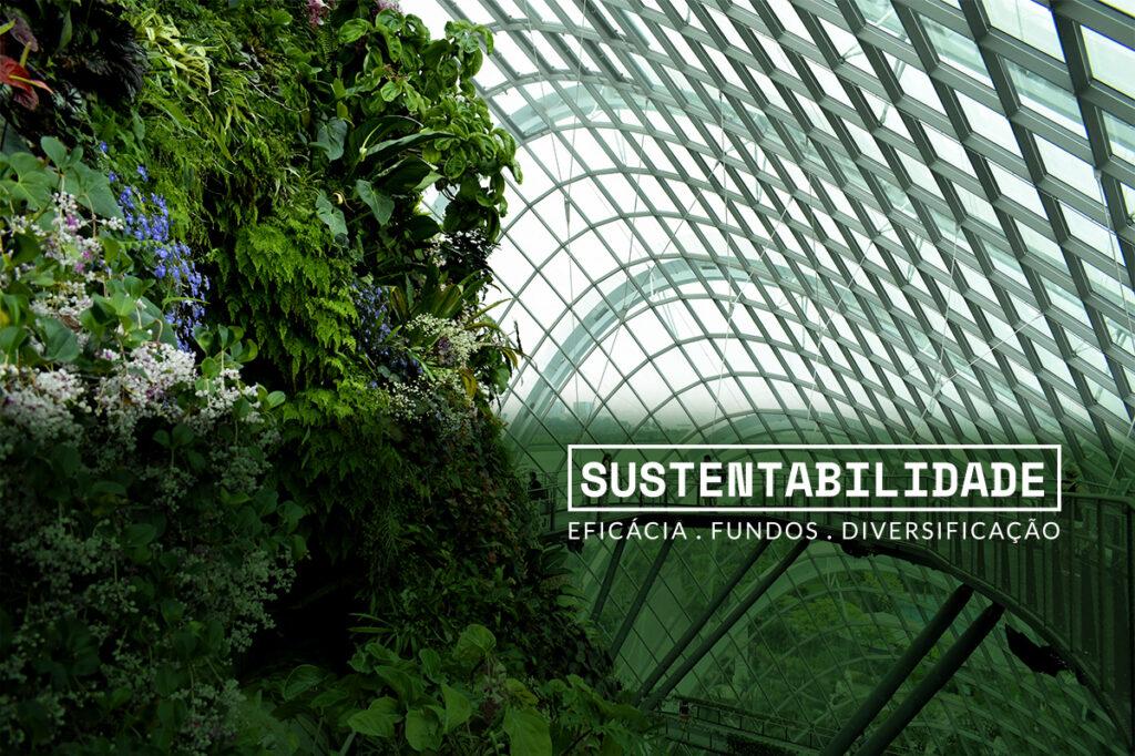 imagem com estufa e denso arvoredo com tecto em estrutura metálica de aço e vidro com o logo sustentabilidade, eficácia fundos diversificação