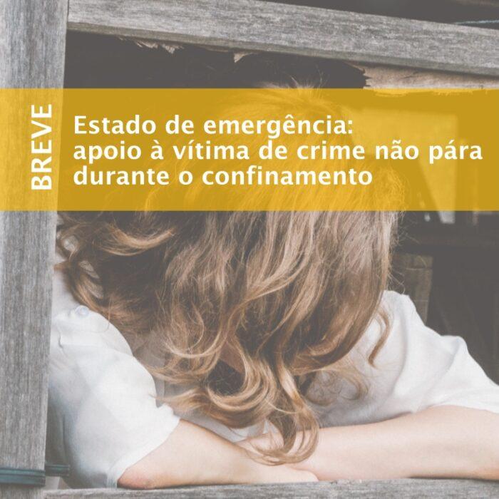 Estado de emergência: apoio às vítimas de crime não pára durante o confinamento