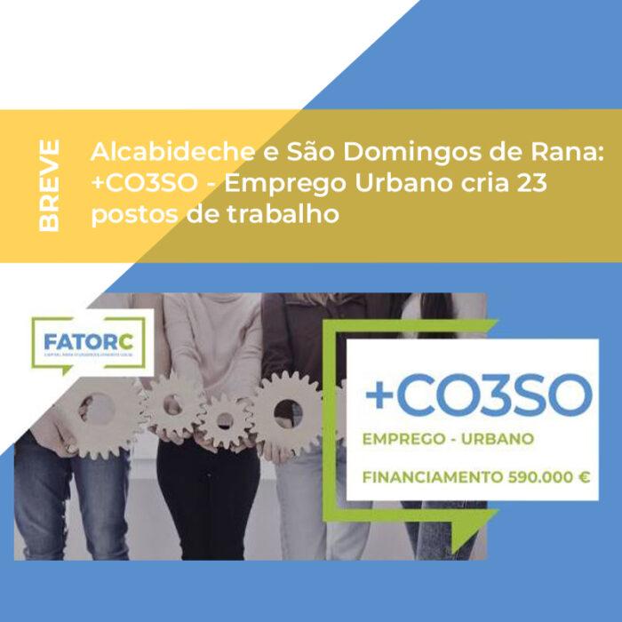 Alcabideche e São Domingos de Rana: +CO3SO – Emprego Urbano cria 23 postos de trabalho