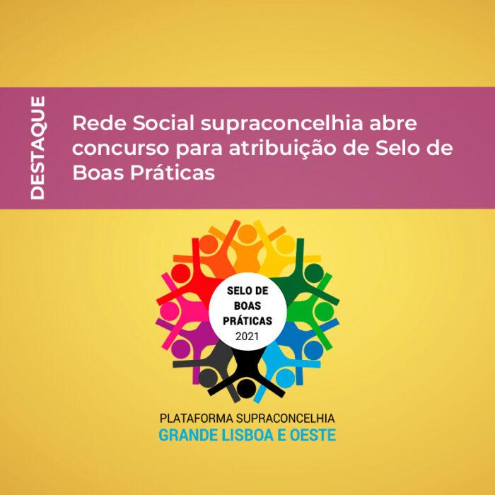 Rede Social supraconcelhia abre concurso para atribuição de Selo de Boas Práticas